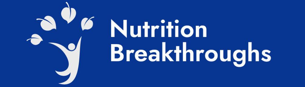 Nutrition Breakthroughs